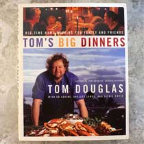 Tom's Big Dinners by Tom Douglas